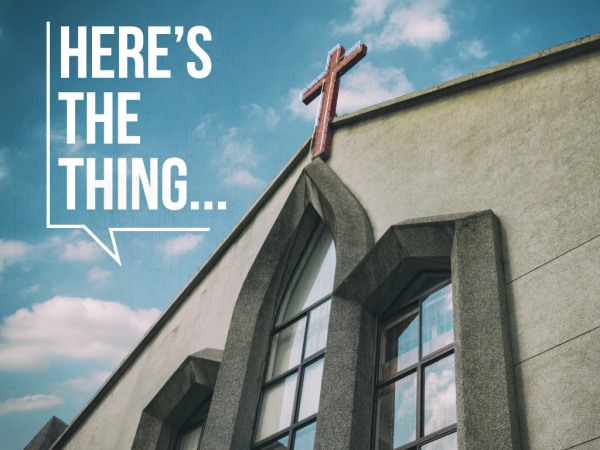 Here\'s the thing...simply attending church no longer makes sense. Image