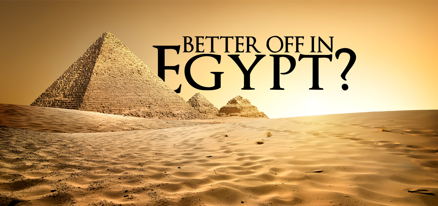 Better Off in Egypt?
