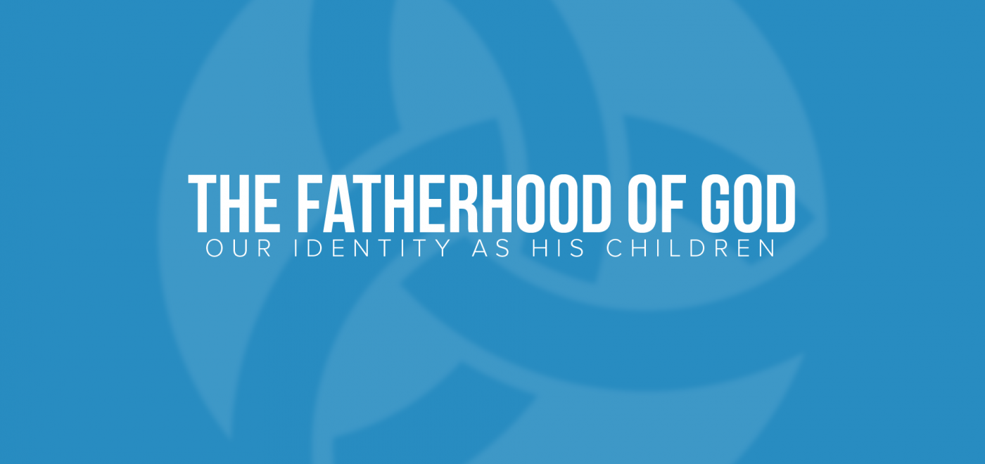 The Fatherhood of God