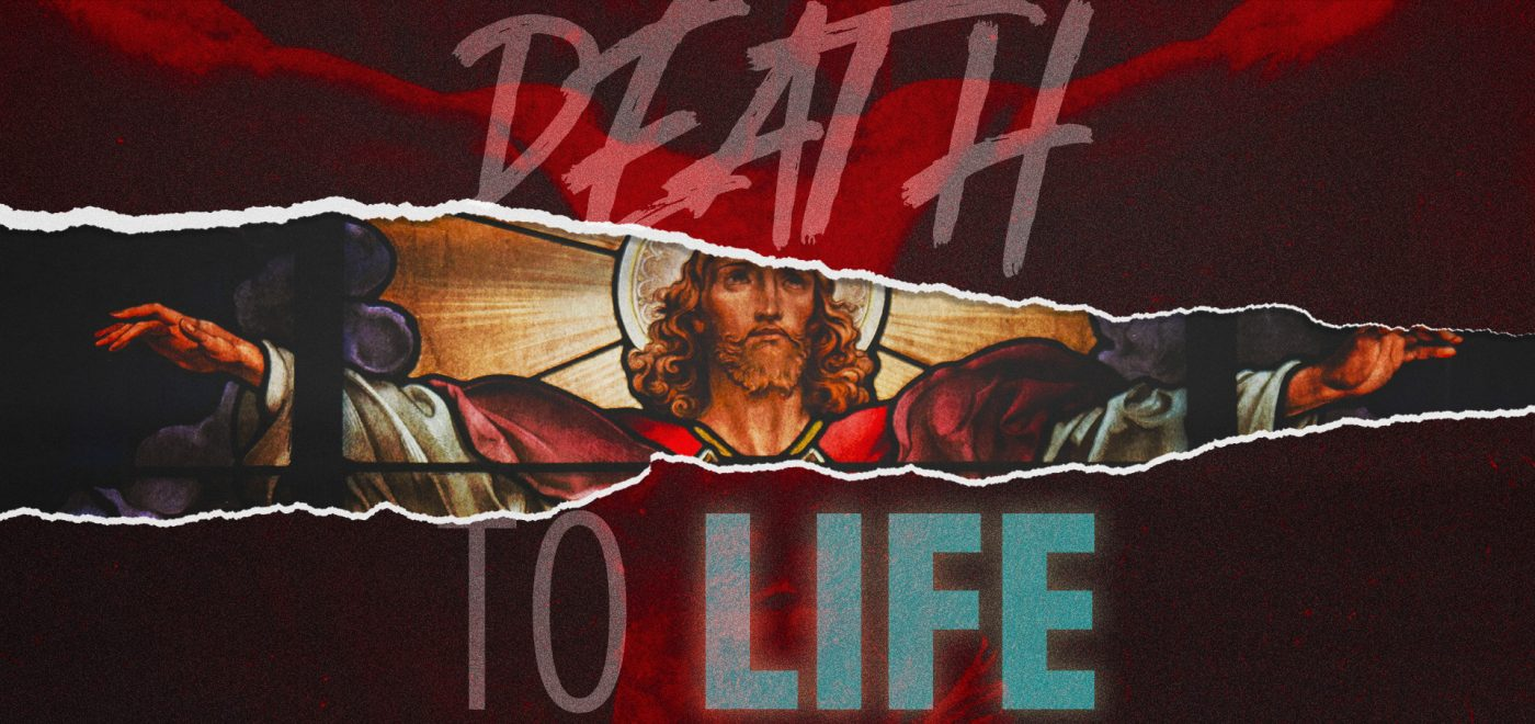 Easter 2019 - From Death to Life